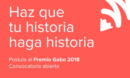 CONVOCATORIA A PREMIO GABO 2018