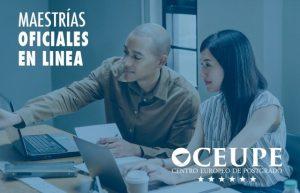 El Centro Europeo de Postgrado CEUPE ofrece 11 nuevas Maestrías Oficiales convalidables en cualquier país