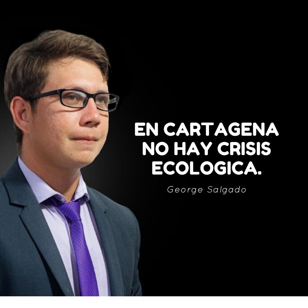 En Cartagena no hay crisis ecológica.