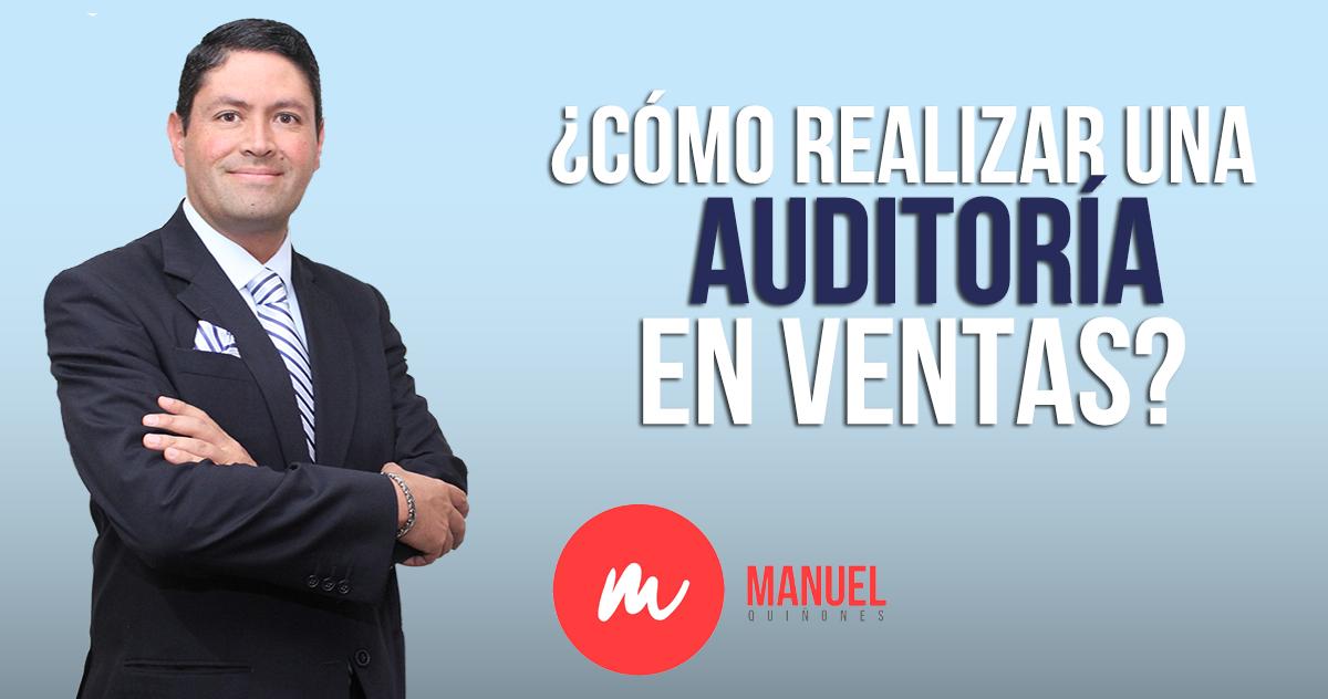Auditor Experto en ventas y procesos comerciales Manuel Quiñones brinda recomendaciones