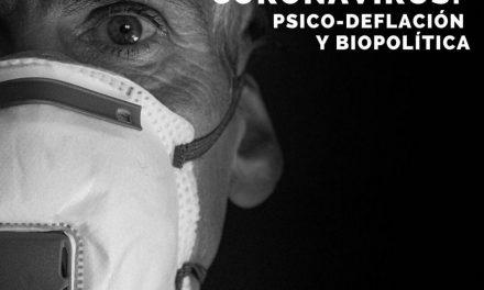 Coronavirus: psico-deflación y biopolítica