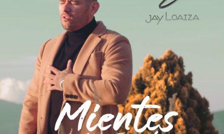 """Jay Loaiza presenta """"Mientes muy bonito"""""""