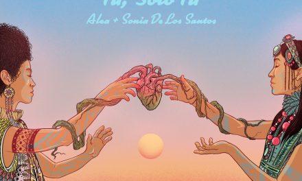 """""""Tú Sólo Tú"""" el nuevo sencillo de Alea junto a Sonia de los Santos"""