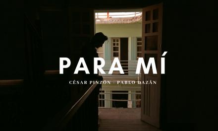César Pinzón presenta su nuevo sencillo «Para Mi», junto a Pablo Dazán