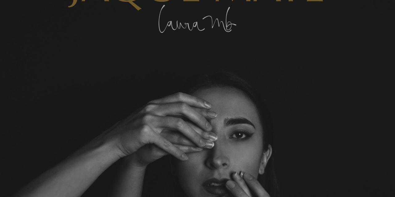 'Jaque Mate' es el nuevo sencillo de Laura MB