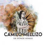 """""""De Dónde Vengo"""", nuevo sencillo de Camilo Mellizo"""