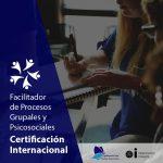 Formación de facilitadores de procesos grupales y psicosociales con certificación internacional