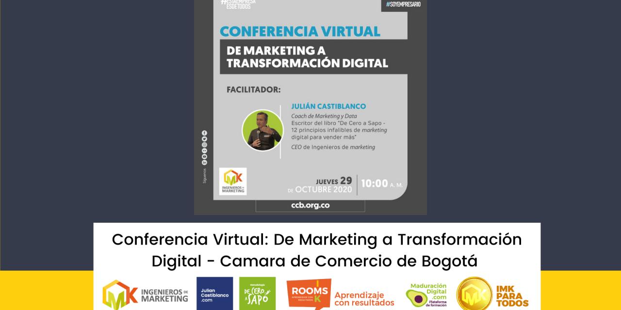 Conferencia Virtual: De Marketing a Transformación Digital – Camara de Comercio de Bogotá