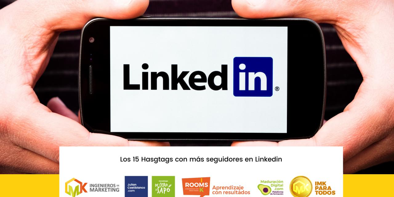 Los 15 Hasgtags con más seguidores en Linkedin