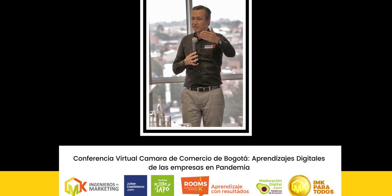 Conferencia Virtual Camara de Comercio de Bogotá: Aprendizajes Digitales de las empresas en Pandemia