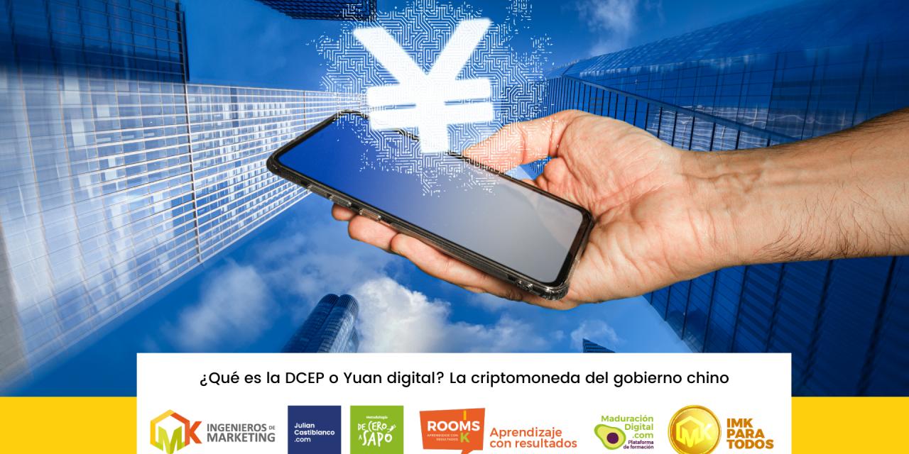 ¿Qué es la DCEP o Yuan digital? La criptomoneda del gobierno chino