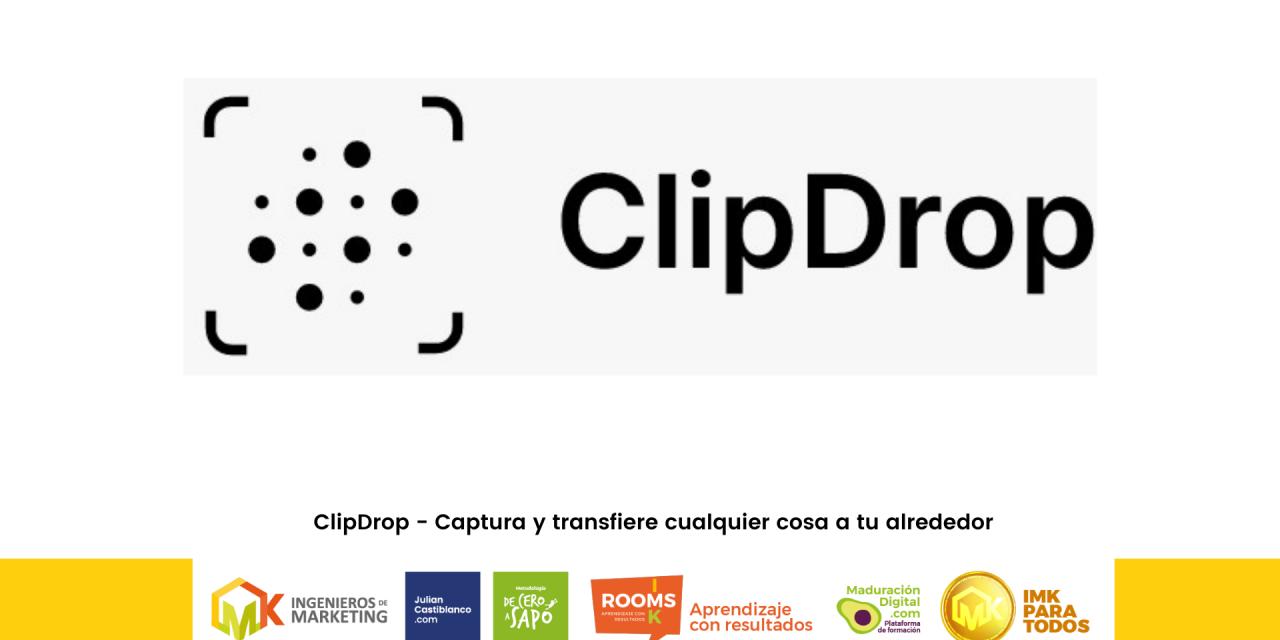 ClipDrop – Captura y transfiere cualquier cosa a tu alrededor