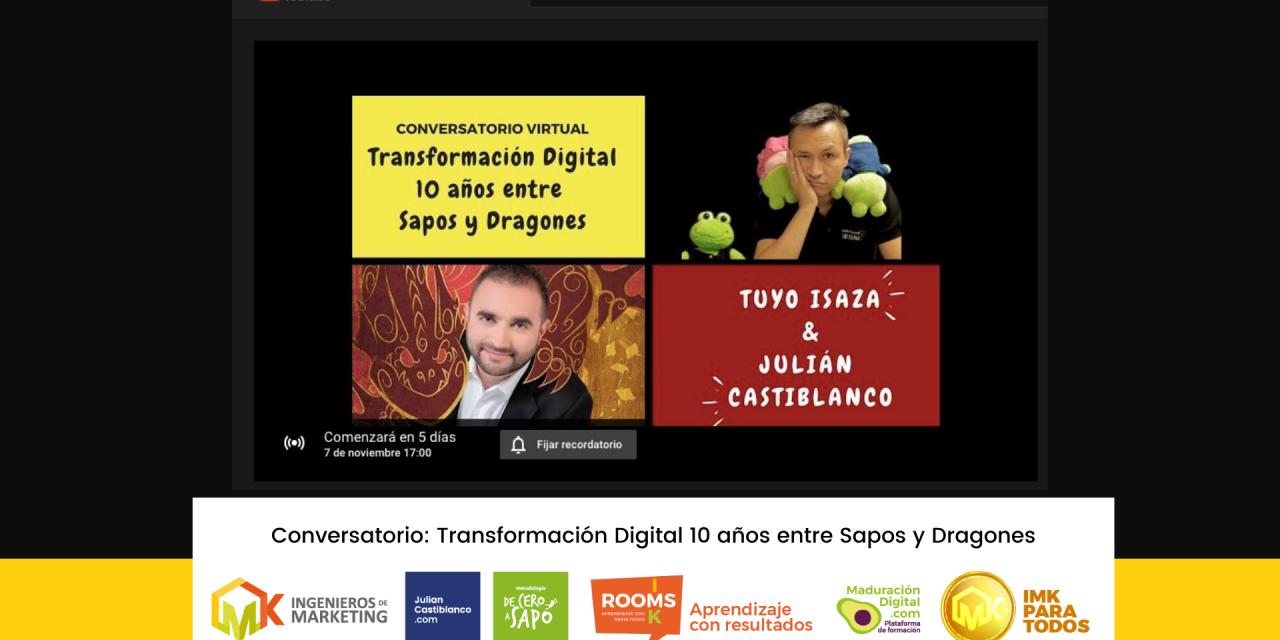 Conversatorio Virtual: Transformación Digital 10 años entre Sapos y Dragones