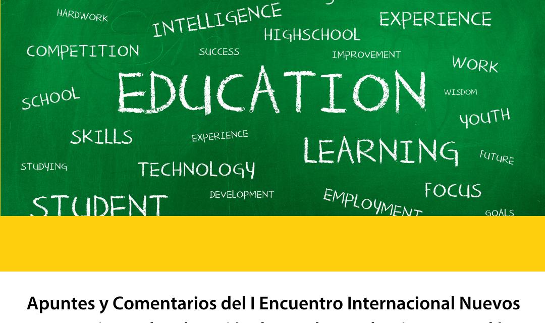 Apuntes y Comentarios del I Encuentro Internacional Nuevos escenarios en la educación, lo que la pandemia nos reveló. Entrega V