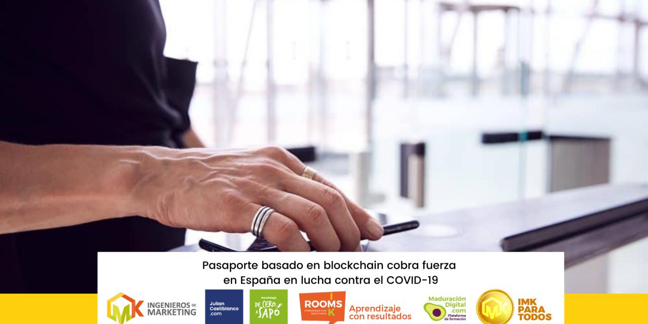 Pasaporte basado en blockchain cobra fuerza en España en lucha contra el COVID-19