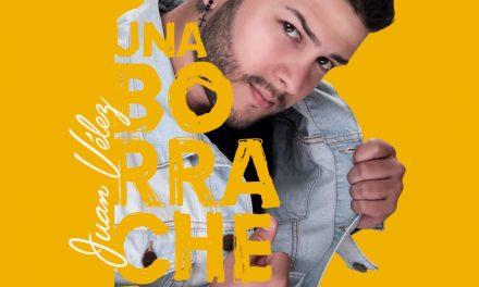 """""""Una Borrachera"""", la nueva canción de Juan Vélez"""