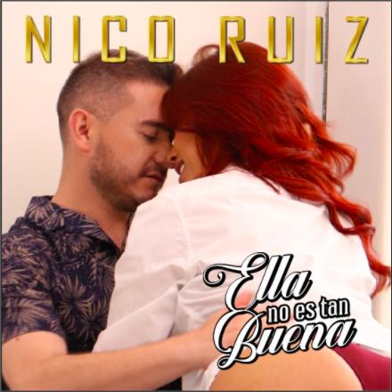 """""""Ella no es tan buena"""", dice Nico Ruiz en este nuevo sencillo"""
