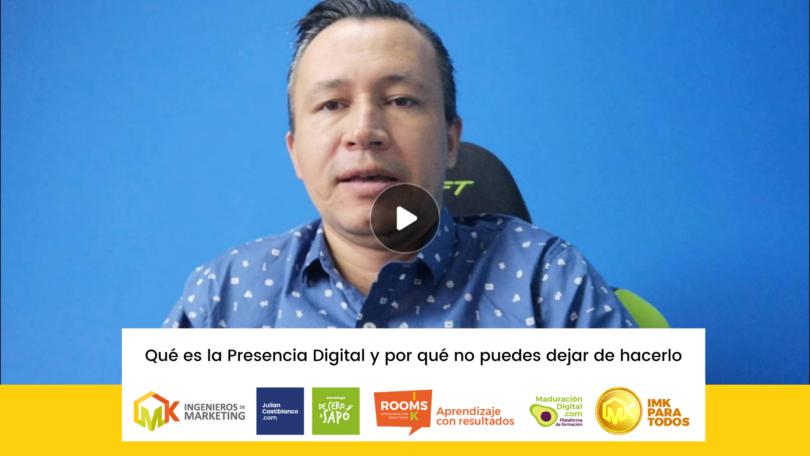 ¿Qué es la Presencia Digital y por qué no puedes dejar de hacerlo?