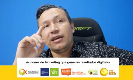 Acciones de Marketing que generan resultados digitales