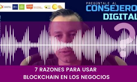 7 RAZONES PARA USAR BLOCKCHAIN EN LOS NEGOCIOS
