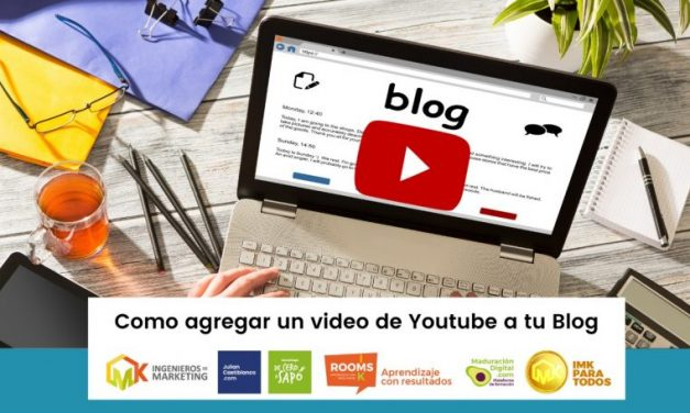 ¿Cómo agregar un video de Youtube a tu Blog?