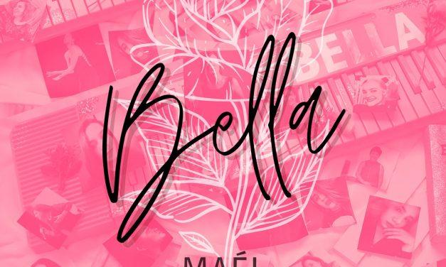 Maél saca su nuevo tema musical 'Bella'