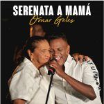 """En el mes de las madres Omar Geles trae """"Serenata a Mamá"""""""