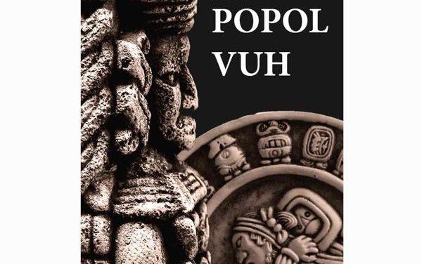 Popol Vuh: el libro de los acontecimientos